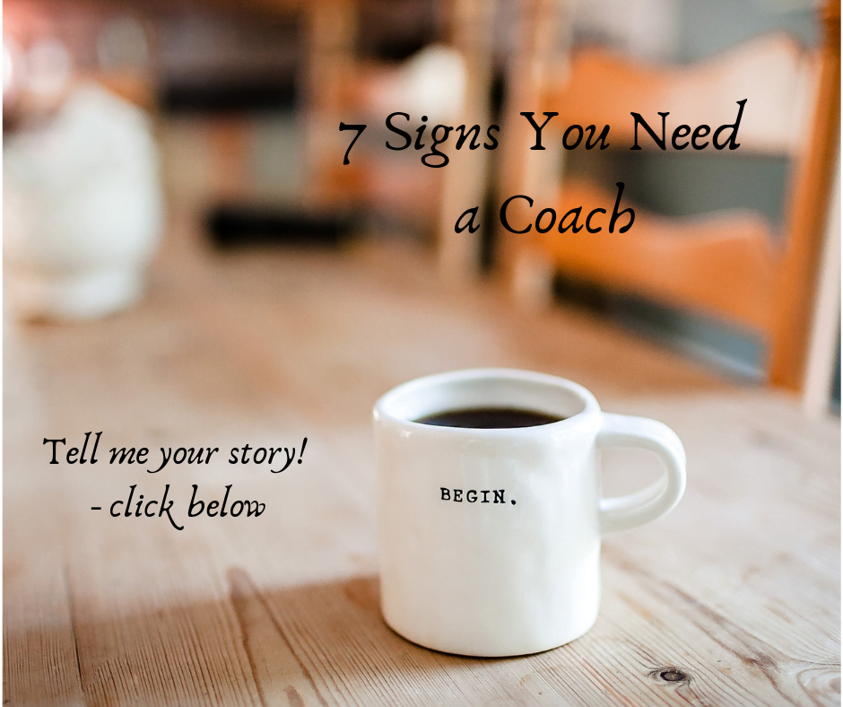 7 Signs You Need a Coach copy