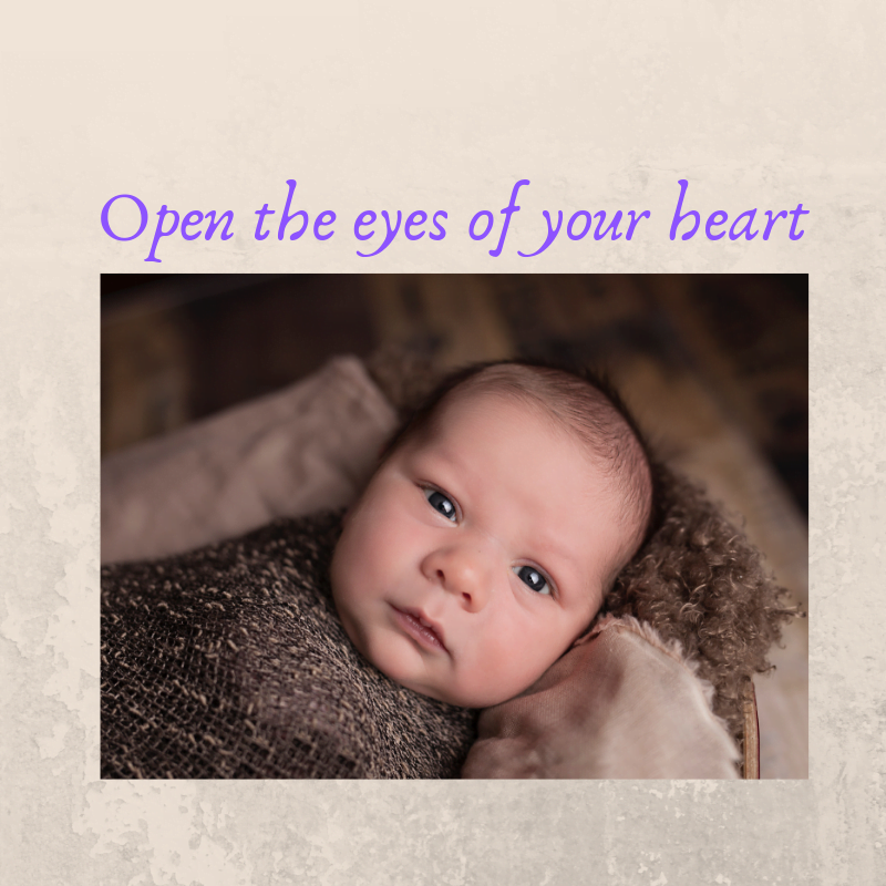Open the eyes of your heart