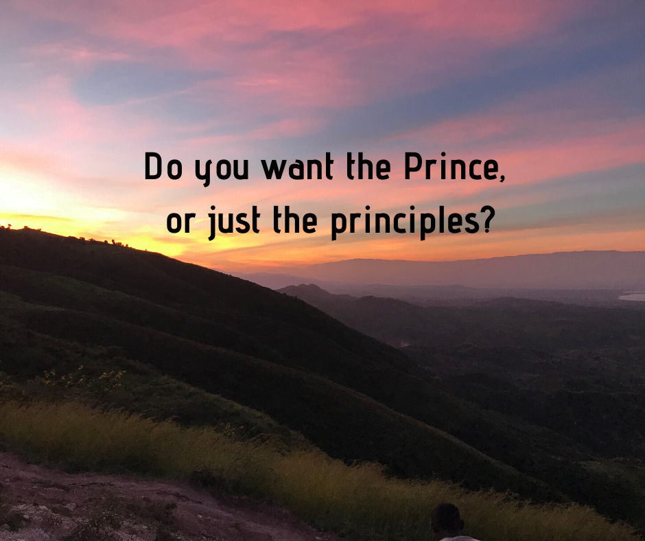 Do you want the Prince, or just the principles?