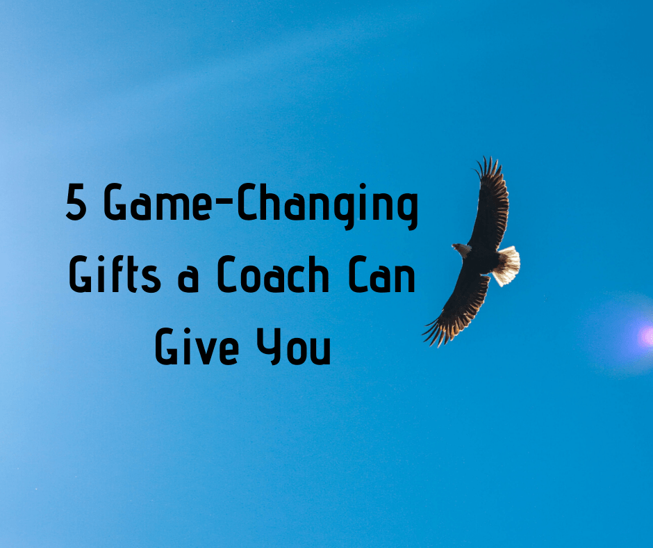 5 Game-Changing Gifts a Coach Can Give You