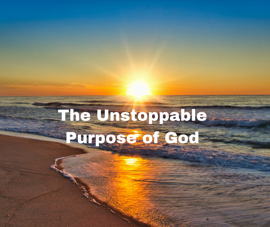 The Unstoppable Purpose of God